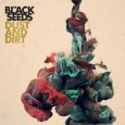 New Zealand reggae-soul band The Black Seeds dropped their new full length album Dust and Dirt in North America yesterday.   This thick, bass-heavy, but melodical album calls to mind The Clash's album Sandanista.  Like the Clash's 1980 brilliant mess,  Dust and Dirt introduces new sounds and styles not heard on The Black Seeds previous releases.
